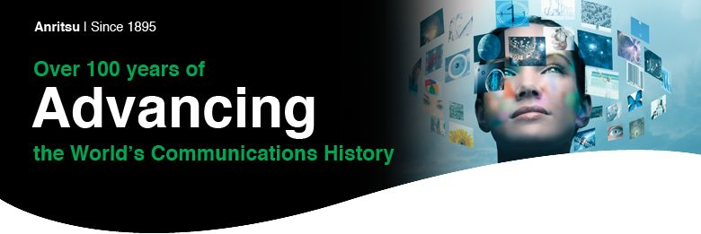 Anritsu - Over 100 Years of Advancing the World's Communications History