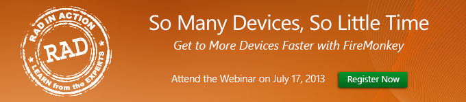 Get to More Devices Faster with FireMonkey - Register Now