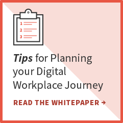 Tips for Planning your Digital Workplace Journey.