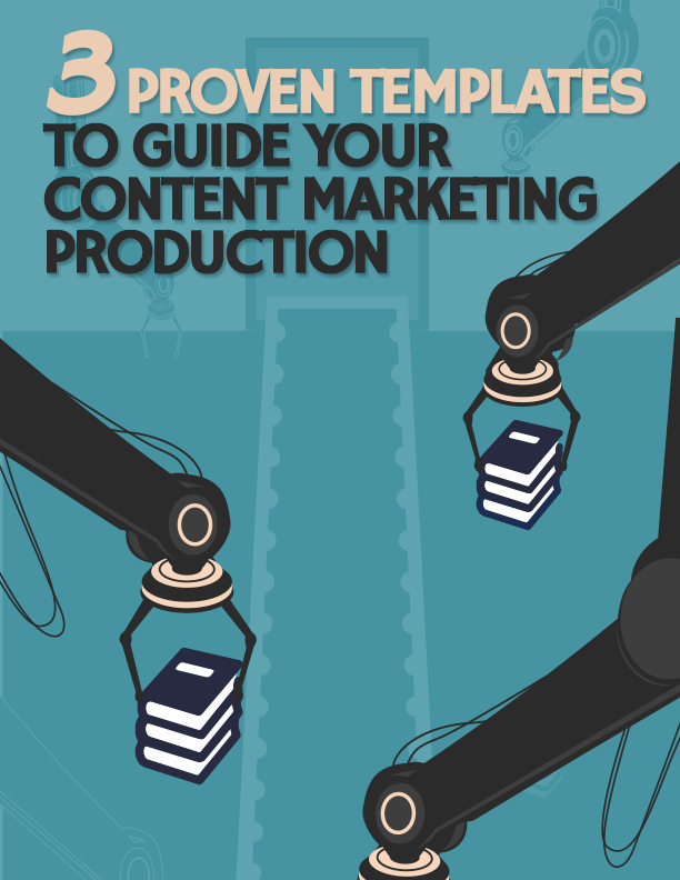 Templates To Guide Your Content Marketing Production | Kapost
