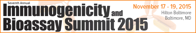 Sign Up for the 7th Annual Immunogenicity and Biassay Summit 2015!