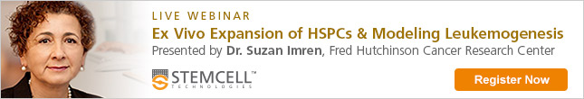 Register for our live webinar with Dr. Suzan Imren on the ex vivo expansion of hematopoietic stem cells and models of leukemogenesis.