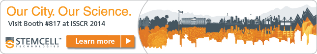ISSCR 2014: Our City. Our Science. Visit us at Booth #817