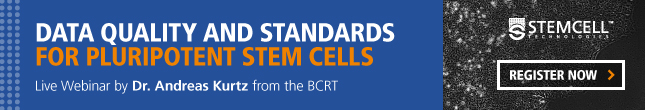 "Register for a live webinar on Sept. 5 titled ""Data Quality and Standards for Pluripotent Stem Cells"" by Dr. Andreas Kurtz from the BCRT."