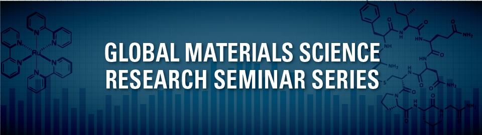 Global Materials Science Seminar Series