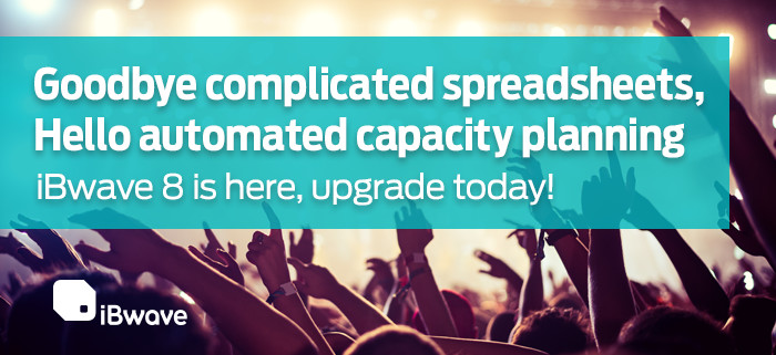 iBwave 8: Goodbye complicated spreadsheets, Hello automated capacity planning