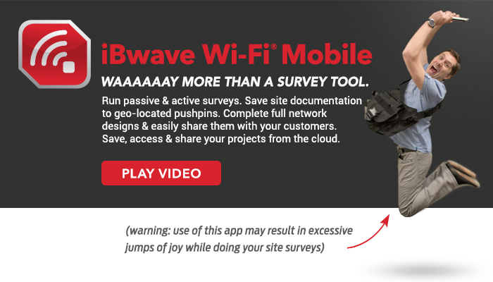 iBwave Wi-Fi Mobile:Wayyyyy more than a survey tool.