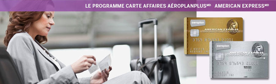 Le programme Carte affaires AéroplanPlusMD American ExpressMD