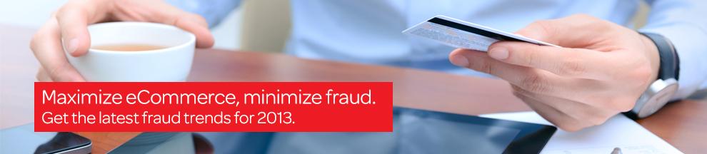 Maximize eCommerce, minimize fraud.