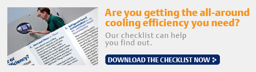 Are you getting the all-aroundcooling efficiency you need? Our checklist can help you find out. Download now