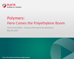 Polymers: Here Comes the Polyethylene Boom