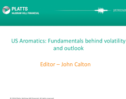 US Aromatics: Fundamentals behind volatility and outlook