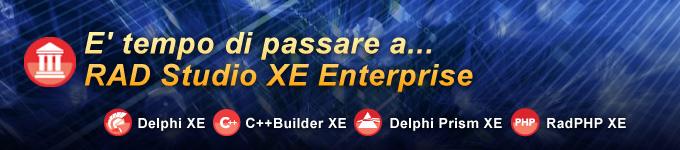 E' tempo di passare a RAD Studio XE Enterprise!