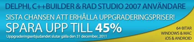 Delphi, C++Builder & RAD Studio 2007 användare - Sista chansen att erhålla uppgraderingspriser!
