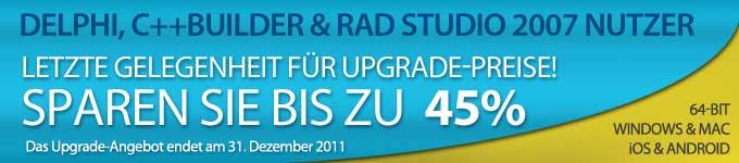 Delphi, C++Builder & RAD Studio 2007 Nutzer - Letzte Gelegenheit für Upgrade-Preise!