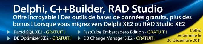 Des outils de bases de données gratuits, plus des bonus ! Lorsque vous migrez vers Delphi XE2 ou RAD Studio XE2