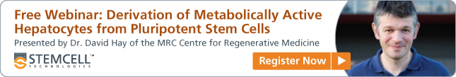 Live Webinar: Derivation of Metabolically Active Hepatocytes from Pluripotent Stem Cells. Register Now!