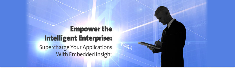 Empower the Intelligent Enterprise: Supercharge Your Applications With Embedded Insight