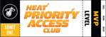 HEAT Priority Access Club: MVP Level