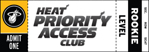 HEAT Priority Access Club: Rookie Level