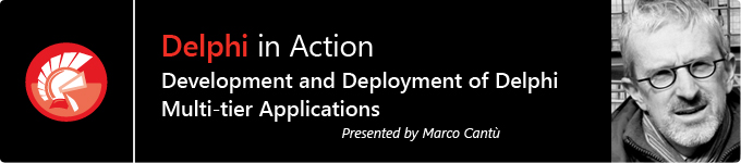 Delphi in Action - Development and Deployment of Delphi Multi-tier Applications