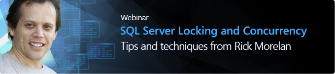 SQLAuthority News - Webinar SQL Server Locking and Concurrency by Rick Morelan %7B4896d53a-5e5c-4b1e-9aca-4a321dfda1e5%7D_rickmorelan_webinarbanner_680x150