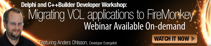 Migrating VCL applications to FireMonkey - Webinar Available On-demand