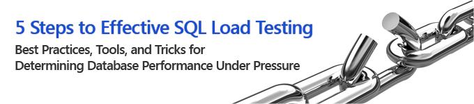 5 steps to effective sql load testing