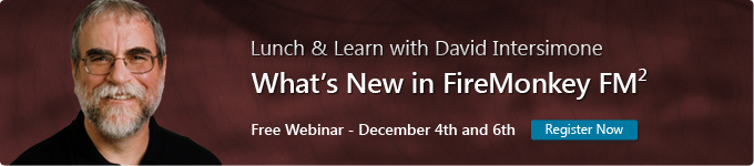 Lunch &amp; Learn with David Intersimone - What's New in FireMonkey FM2