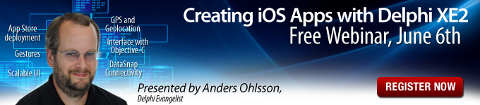 Creating iOS Apps with Delphi XE2 - Free Webinar, June 6th