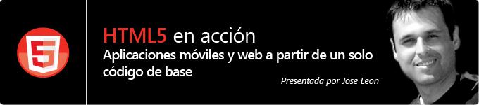HTML5 en acción: Aplicaciones móviles y web a partir de un solo código de base