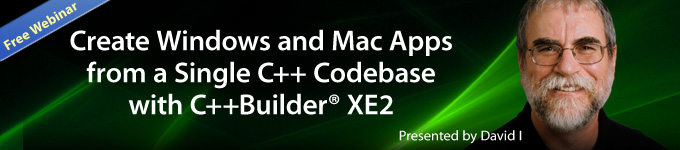 Free Webinar: Create Windows and Mac Apps from a Single C++ Codebase with C++Builder XE2