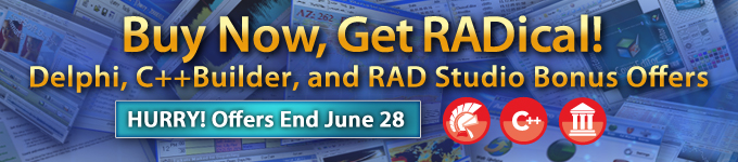 Buy Now, Get RADical!  Delphi, C++Builder, and RAD Studio Bonus Offers