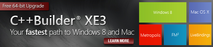 C++Builder XE3 Your fastest path to Windows 8 and Mac - Free 64-bit Upgrade - Learn More