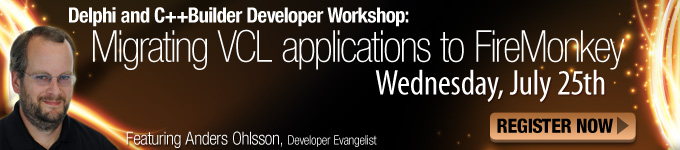 Delphi & C++Builder Developer Workshop: Migrating VCL applications to FireMonkey - Wed, July 25th