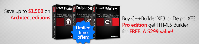 Save up to $1,500 on Architect editions - Buy C++Builder XE3 or Delphi XE3 Pro edition and get HTML5 Builder for FREE.