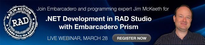 Join expert Jim McKeeth for .NET Development in RAD Studio with Embarcadero Prism - Register Now