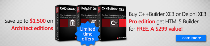 Buy C++Builder XE3 or Delphi XE3 Pro edition get HTML5 Builder for FREE. A $299 value!