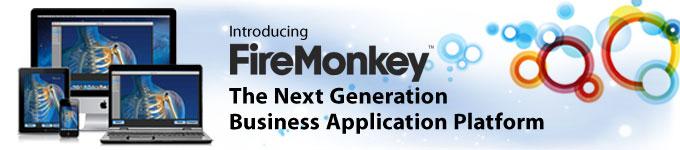 Introducing FireMonkey - The Next Generation Business Application Platform