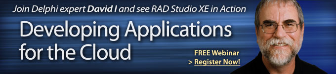 Join Delphi expert David I and see RAD Studio XE in Action