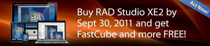 Buy RAD Studio XE2 by Sept 30, 2011 and get FastCube and more FREE!