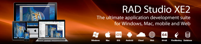 RAD Studio XE2 - The ultimate application development suite for Windows, Mac, mobile and Web