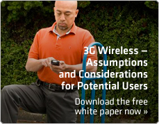 3G Wireless Assumptions and Considerations for Potential Users. Download the free white paper now >>