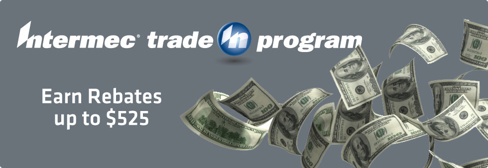 2011 Intermec Trade In Program. Earn Rebates up to $525.