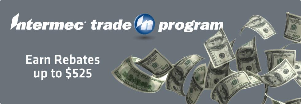 2011 Intermec Trade In Program. Earn Rebates up to $525.