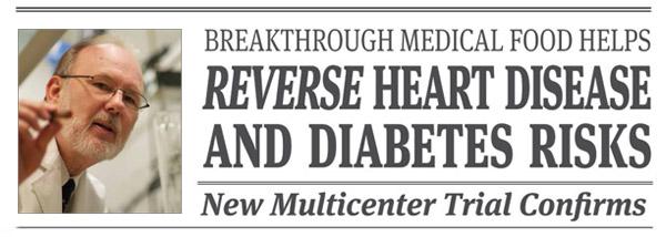 Breakthrough Medical Food Reverses Risk of Heart Disease and Diabetes