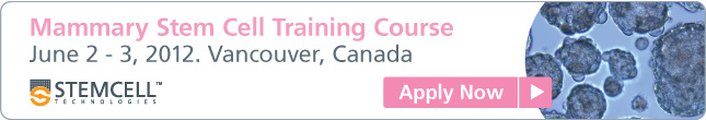 Description Apply Now: Mammary Stem Cell Training Course (June 2-3 2012) in Vancouver, Canada.