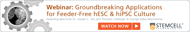 Webinar: Groundbreaking Applications for Feeder-Free hESC & hiPSC Culture. Watch Now..
