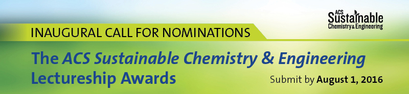 The ACS Sustainable Chemeistry and Engineering Lectureship Awards