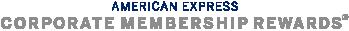 AMERICAN EXPRESS CORPORATE MEMBERSHIP REWARDS ®